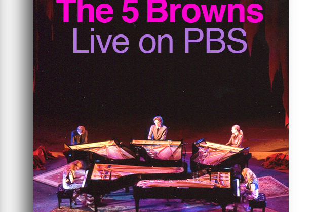 The 5 Browns PBS Concert on DVD or Bluray