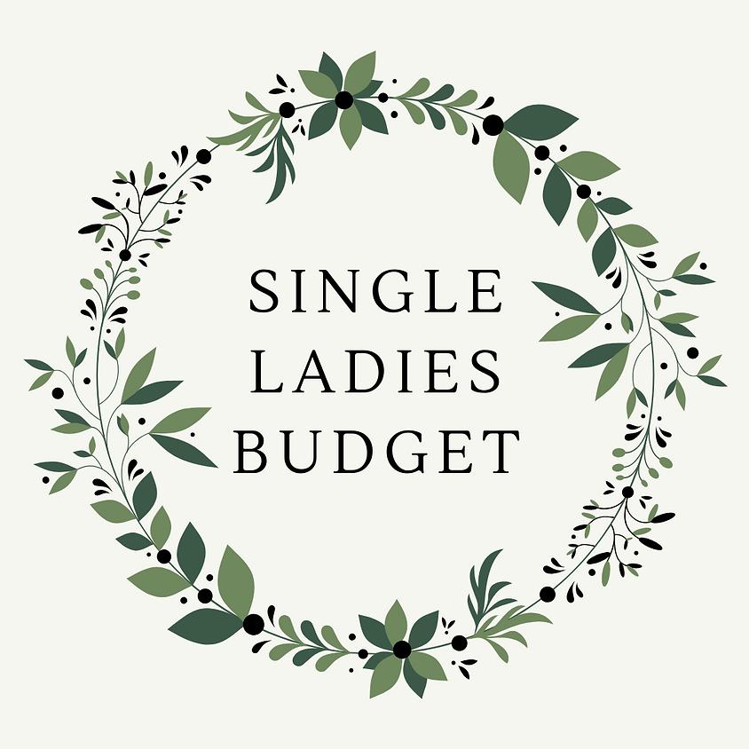 Single Ladies Budget