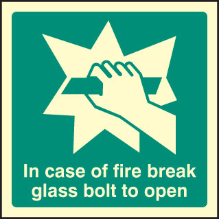 In case of fire break glass bolt to open