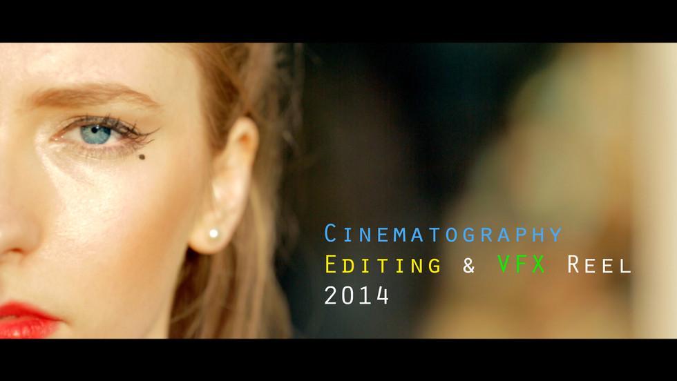 Cinematography, Editing, VFX Reel 2014