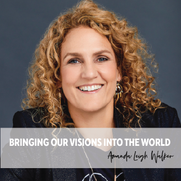 A Bringing our Visions into the World -