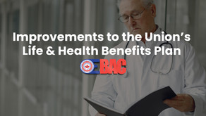 Improvements to the Union's Life & Health Benefits Plan
