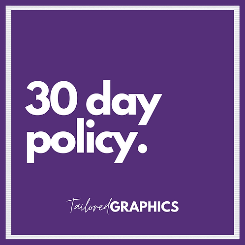 30 Day Policy