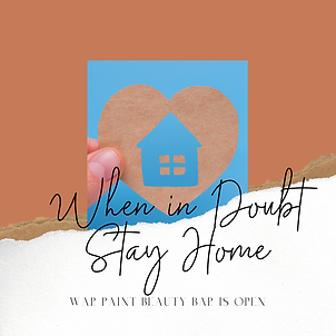 War Paint Beauty Bar COVID-19 POLICY When in Doubt Stay Home