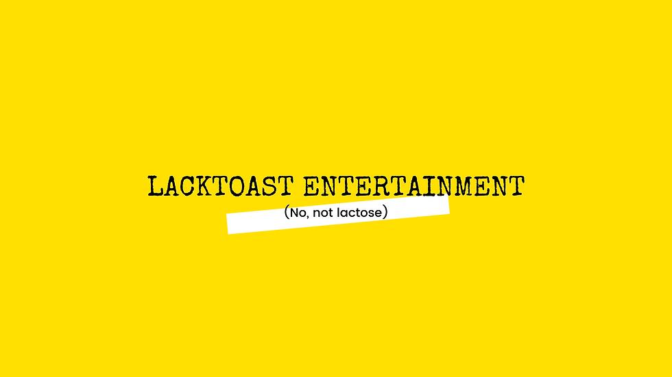 LackToast Entertainment - youtube banner