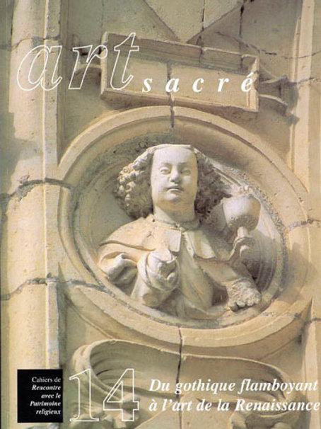 Du Gothique flamboyant à l'art de la Renaissance (Art Sacré vol. 14)