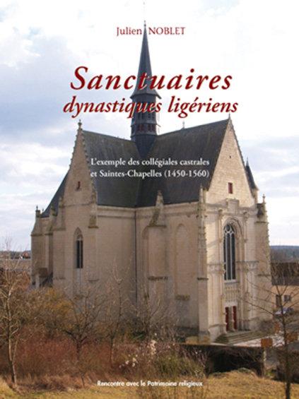 Sanctuaires dynastiques ligériens. Collégiales et Saintes-chapelles