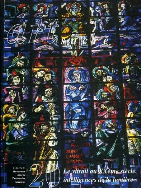 Le vitrail au XXe siècle (Art Sacré vol. 20)