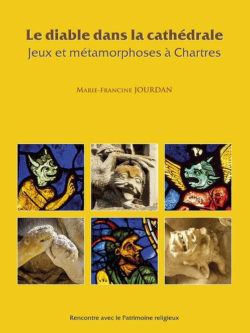 Le diable dans la cathédrale. Jeux et métamorphoses à Chartres