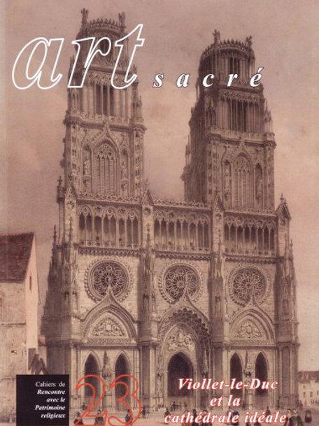 Viollet-le-Duc et la cathédrale idéale (Art Sacré vol. 23)