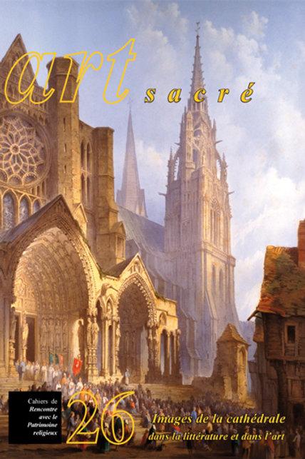 Images de la cathédrale dans la littérature et dans l'art (Art Sacré vol. 26)