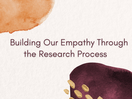 Building Our Empathy Through the Research Process
