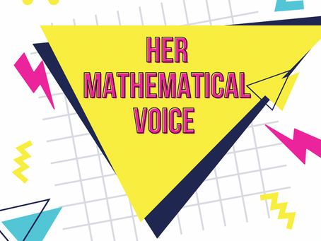 Her Mathematical Voice: Creating Authentic Math Assessments to Deepen Understanding