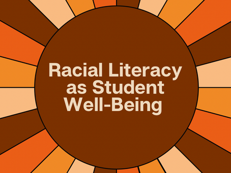 Racial Literacy as Student Well-Being