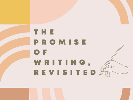 The Promise of Writing, Revisited