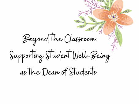 Beyond the Classroom: Supporting Student Well-Being as the Dean of Students