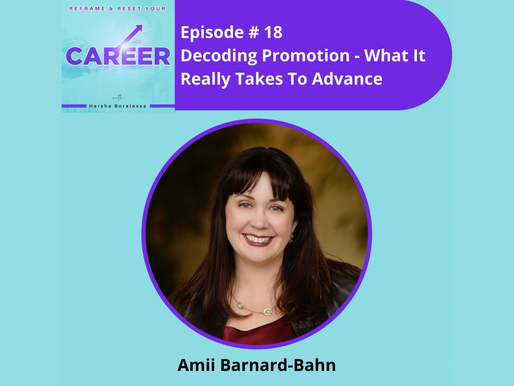Reframe & Reset Your Career Podcast: Decoding Promotion - What it Really Takes to Advance