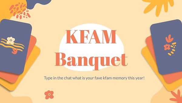 Week 10 KFAM Banquet '21.png