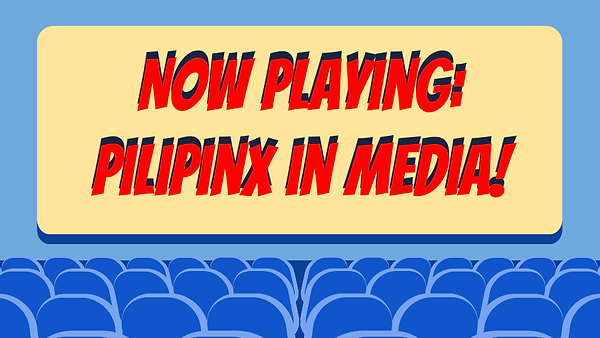 WQ Wk 4_ Pilipinx in Media.png