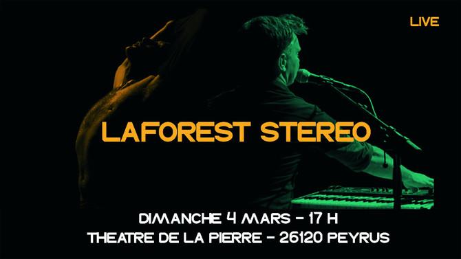 LAFOREST STEREO live 4 MARS 2018 - THEATRE DE LA PIERRE 26120 PEYRUS