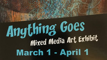 Anything Goes: Mixed Media Art Exhibit