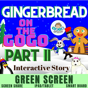 Gingerbread on the GoGo Part II Interactive Story by GoGo Speech