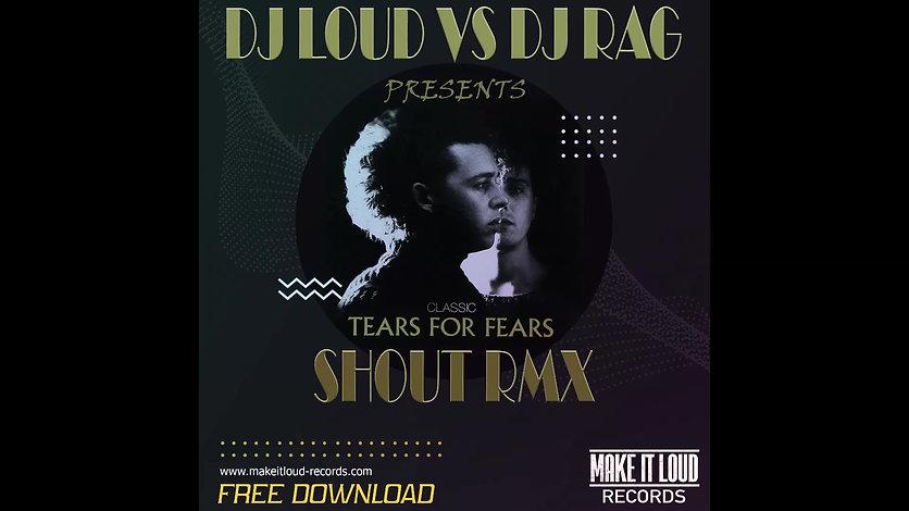 DJ LOUD VS DJ RAG - SHOUT RMX