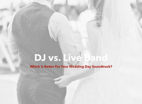Wedding Entertainment:  Band Or DJ?