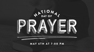 MAY 6 - National Day of Prayer