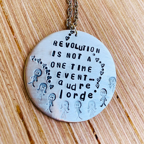 """Revolution is Not a One Time Event"" Audre Lorde quote Necklace"