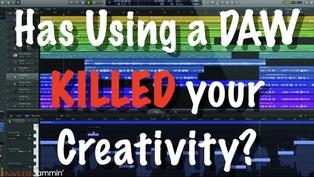 Has Using a DAW Killed Your Creativity?
