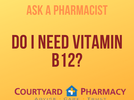 Ask a Pharmacist: Do I need to take a B12 supplement?