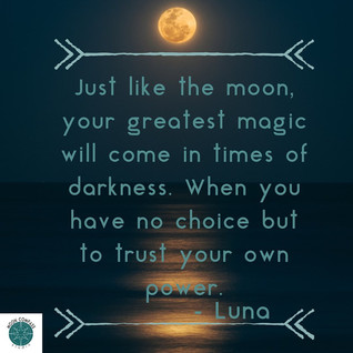 your greatest magic wil come in times of