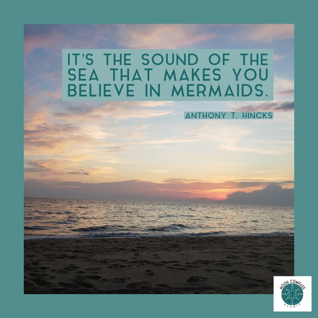 the sound of the sea makes you believe i