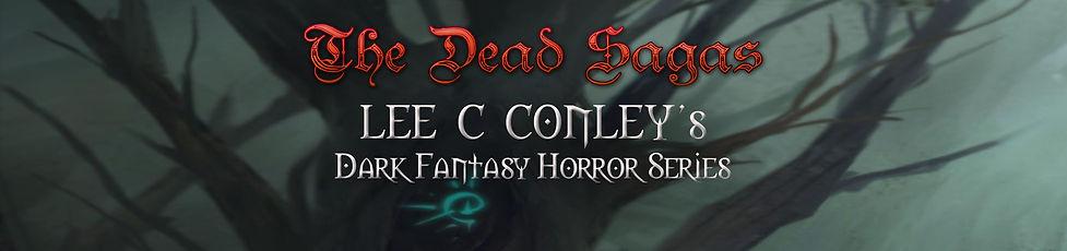 The Dead Sagas Lee C. Conley's Dark Fantasy Horror Series