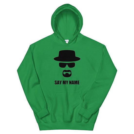 Say My Name - Unisex Hoodie
