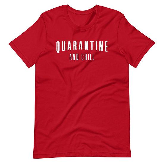 Quarantine And Chill - Short-Sleeve Unisex T-Shirt
