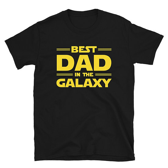 Best Dad In The Galaxy - Short-Sleeve Unisex T-Shirt