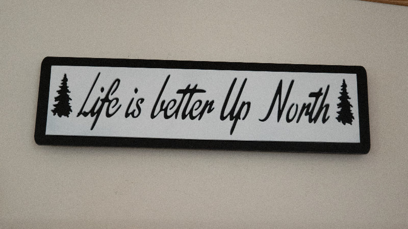 Life is better Up North wall hang plaque