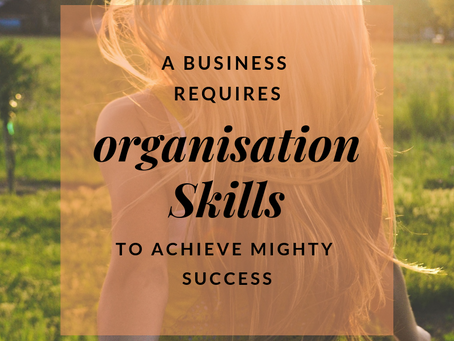 A Business Require Organisation Skills to Achieve mighty success.