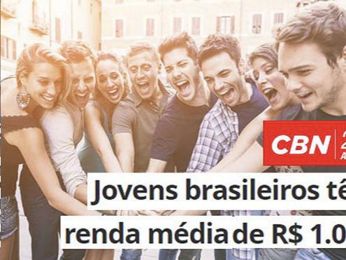 CBN: Jovens brasileiros têm renda média de R$ 1.073