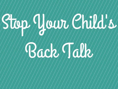 9 Effective Tips To Stop Your Child's Back Talk