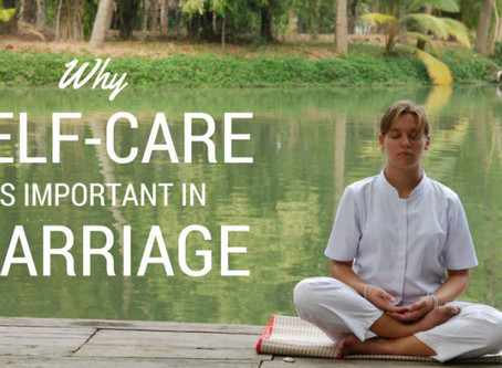 Why Self-Care Is Important In Marriage