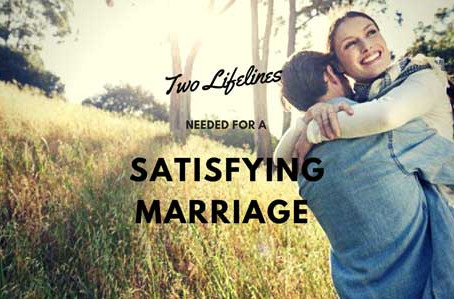 Two Lifelines Needed For A Satisfying Marriage