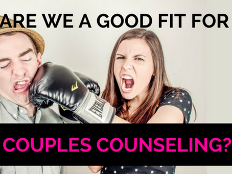 Are We A Good Fit For Couples Counseling?