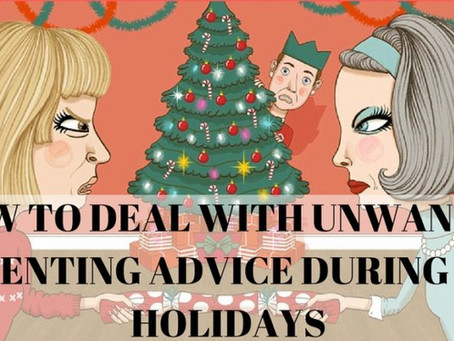 How To Deal With Unwanted Parenting Advice During The Holidays