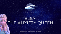 Elsa: The Anxiety Queen