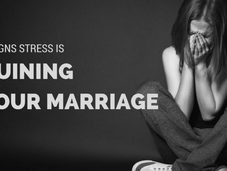 6 Signs Stress Is Ruining Your Marriage