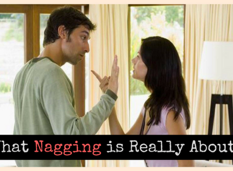 What Your Partner's Nagging May Be Really About