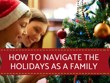 How To Navigate The Holidays As A Family
